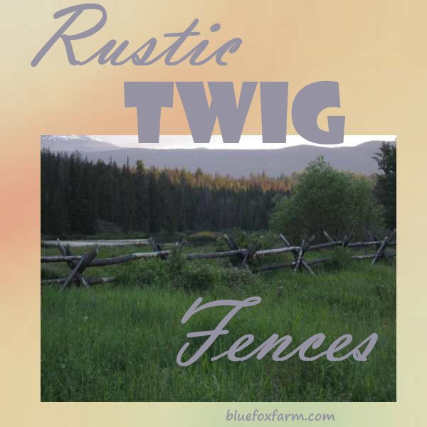 Rustic Twig Fences