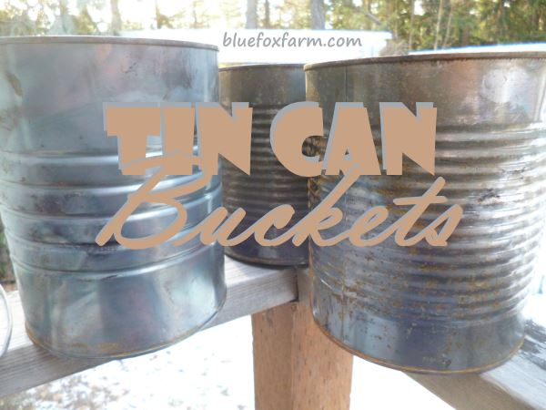 Tin can buckets for a primitive country appeal for Large tin can crafts