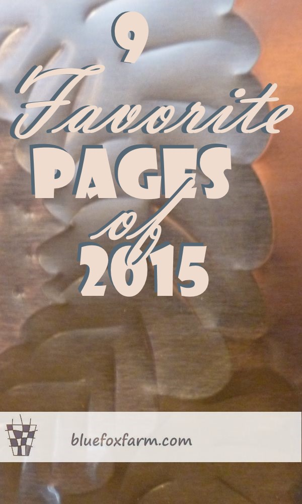 9 Favorite Pages from 2015 - most visited, deeply loved and shared lots...