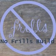 No Frills Build