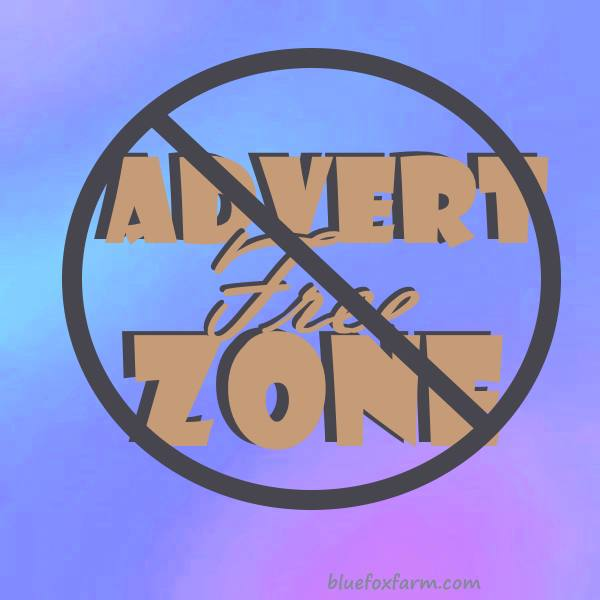 Welcome to the Advert Free Zone