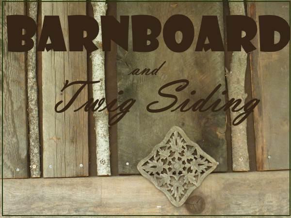 Barnboard and Twig Siding