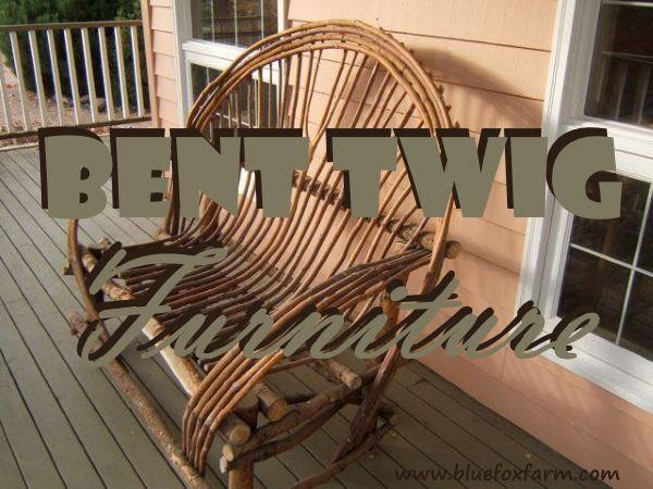Bent Twig Furniture - blissfully rustic