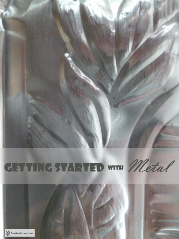 Getting Started With Metal - garden art and rustic crafts
