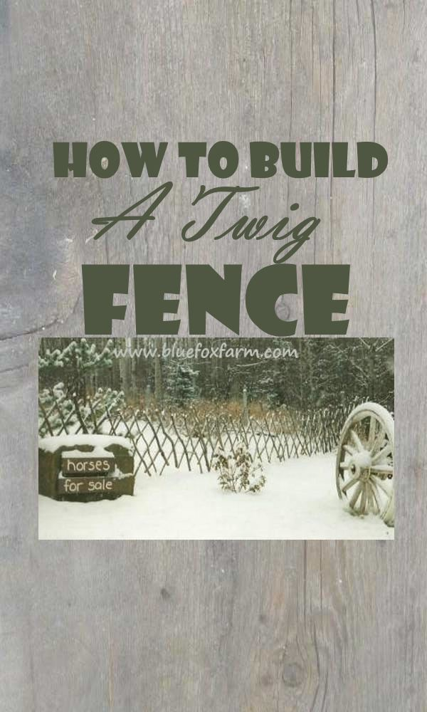 How to Build a Twig Fence