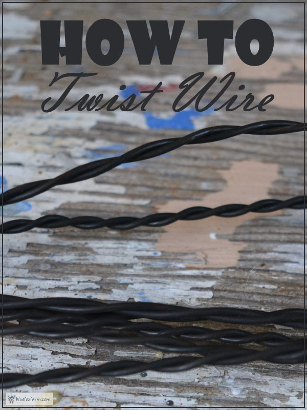 How to Twist Wire - a tutorial for rustic craft making...
