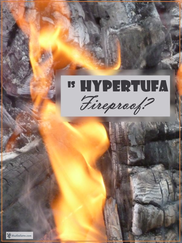 Is Hypertufa Fireproof?