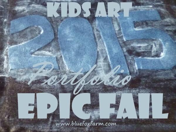 Kids Art Portfolio - Epic Fail...