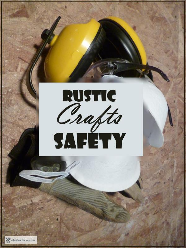 Rustic Crafts Safety