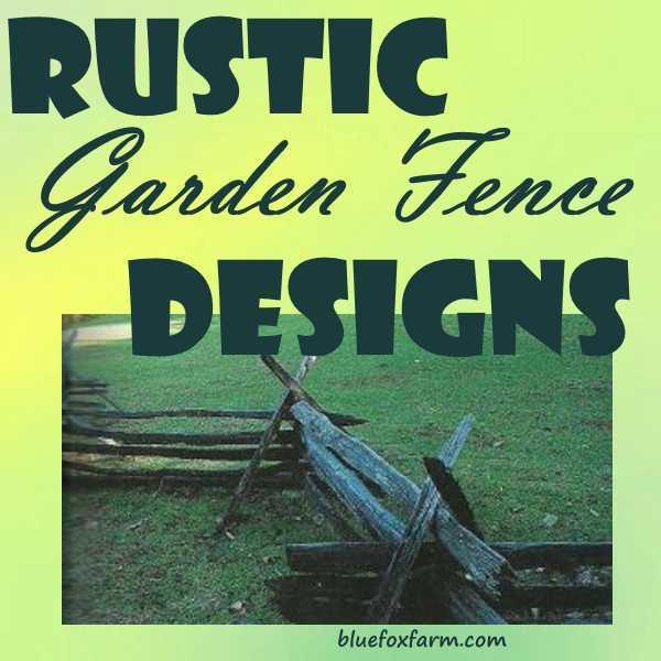Rustic Garden Fence Designs