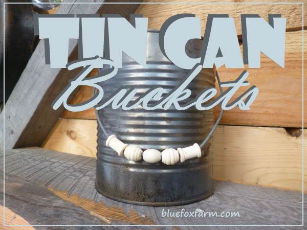 Tin Can Buckets