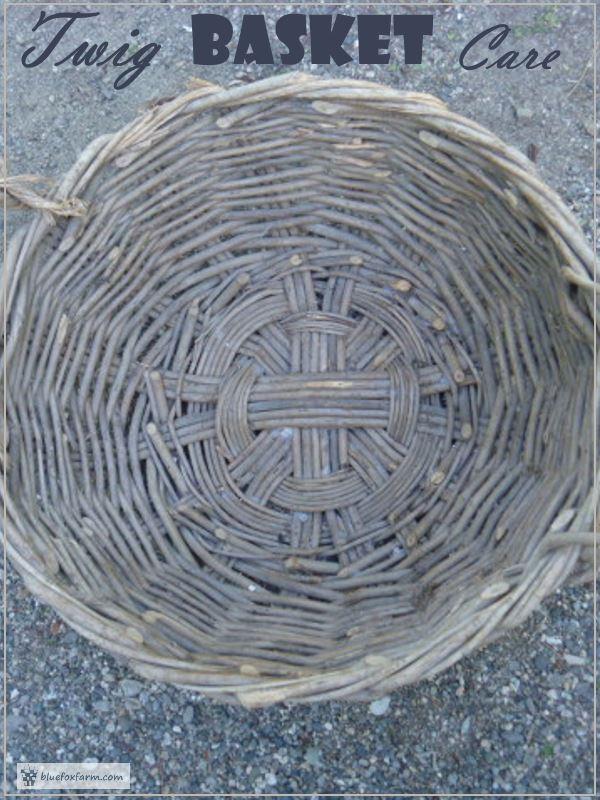 Twig Basket Care