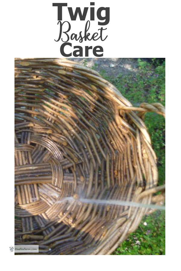 Twig Basket Care