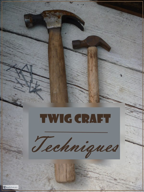 Twig Craft Technques
