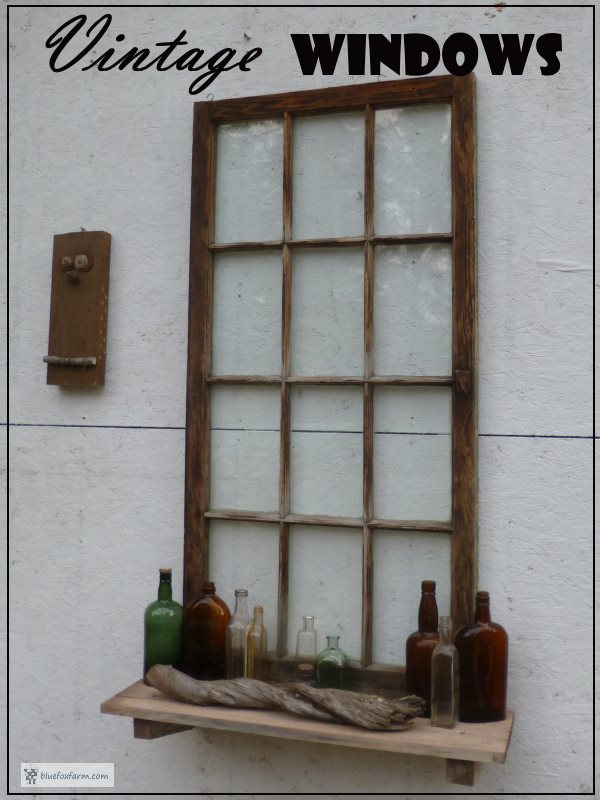 Vintage Windows - create an old time feel in your garden decor... Junk Gardening | Rustic Garden Art