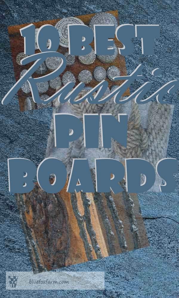 10 Best Rustic Pin Boards