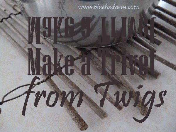 Make a Trivet out of Twigs