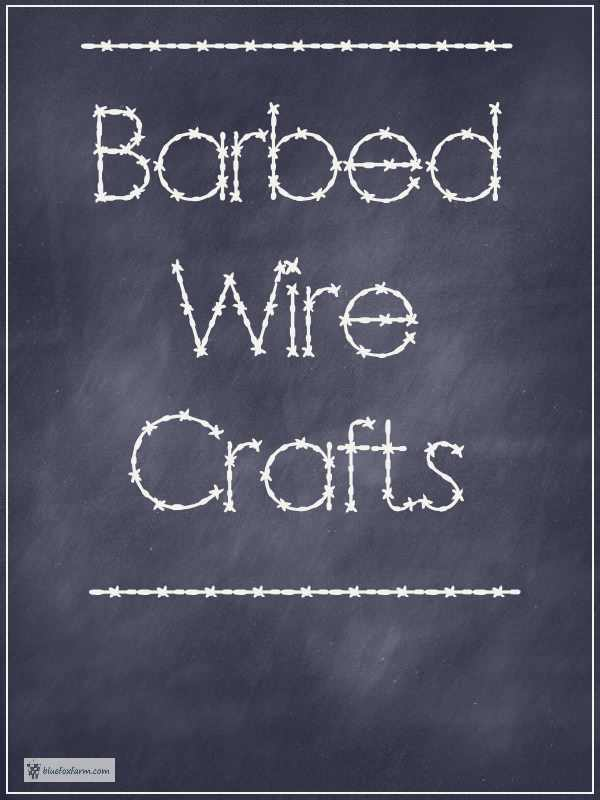 Barbed Wire Crafts
