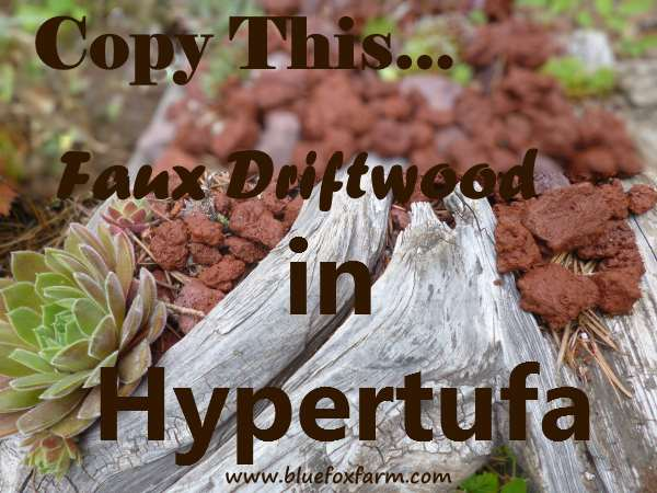 Copy this - aged driftwood in hypertufa