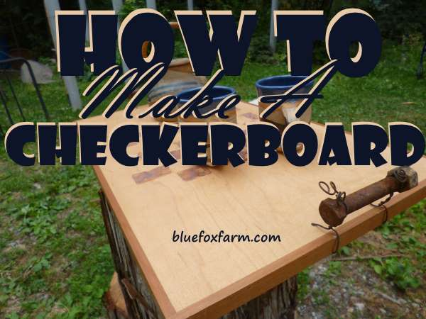 How to Make a Checkerboard