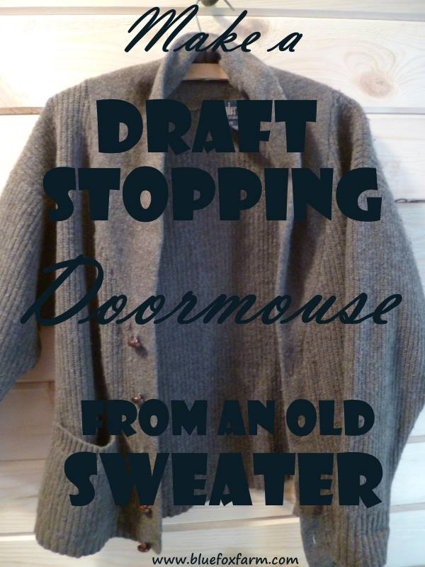 Make a Draft Stopping Doormouse out of an old sweater - easy diy tutorial...