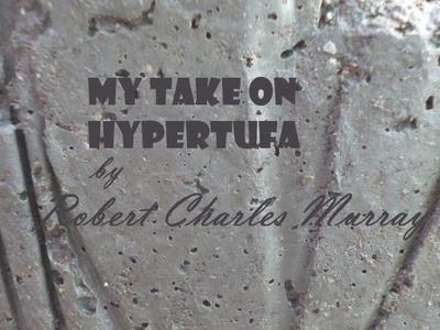 My Take On Hypertufa