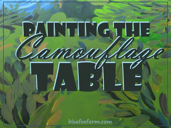 Painting the Camouflage Table