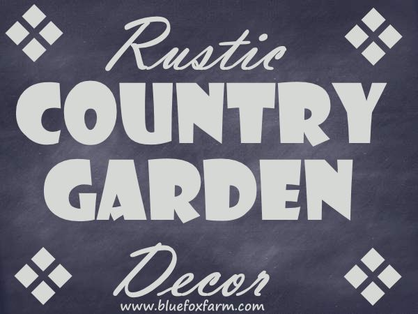 Rustic Country Garden Decor