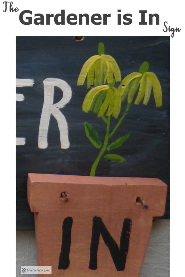 The Gardener is In (or Out) Hand Painted Sign