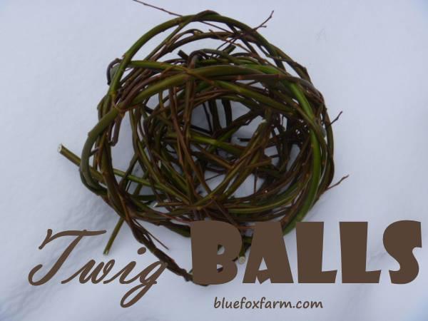Twig Balls